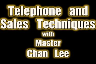"""Telephone and Sales Techniques"" with Master Chan Lee"