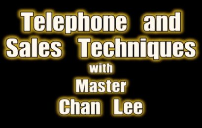 """""""Telephone and Sales Techniques"""" with Master Chan Lee"""